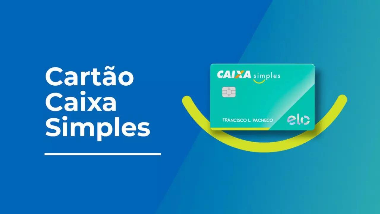 Cartão de Crédito Caixa Simples Sem anuidade, Peça já o seu